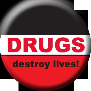 """DRUGS DESTROY LIVES""  Awareness Button"