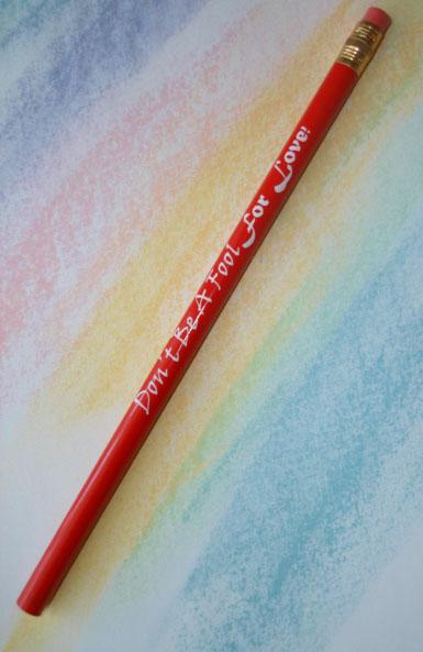 DON'T FOOL AROUND - Pencils