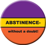 Abstinence-without a doubt! - Button