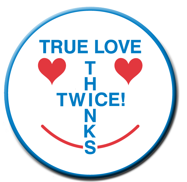 TRUE LOVE THINKS TWICE - Roll of 1000 Stickers
